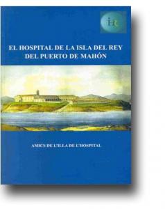 El Hospital de la Isla del Rey 1ºedición (agotado)